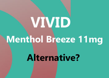 Looking for an alternative to Vivid Menthol Breeze 11mg
